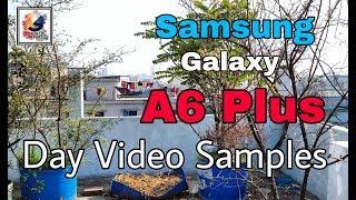 Samsung galaxy A6 Plus | A6+ - Day Video Quality Test 2019