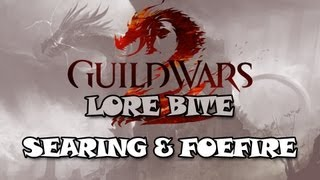 Guild Wars 2 Lore Bite - The Searing & The Foefire