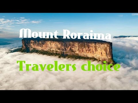 Travelers choice : Mount Roraima|| Places To Travel In South America