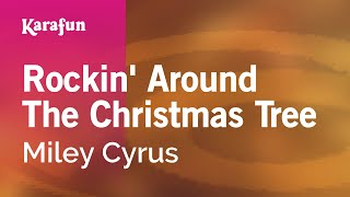 Karaoke Rockin 39 Around The Christmas Tree Miley Cyrus