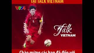 Đội trưởng U23 Việt Nam Lương Xuân Trường trò chuyện cùng Talk Vietnam
