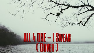 All 4 One - I Swear ( Cover )