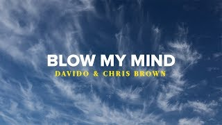 Chris Brown - Blow My Mind (Lyrics Video) ft. Davido