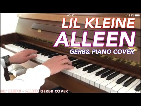 Lil Kleine - Alleen [GERB& PIANO COVER]