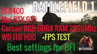 Battlefield 1 BEST SETTINGS+ FPS TEST