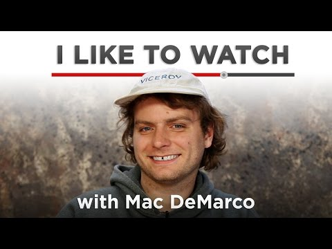 I Like To Watch With Mac DeMarco
