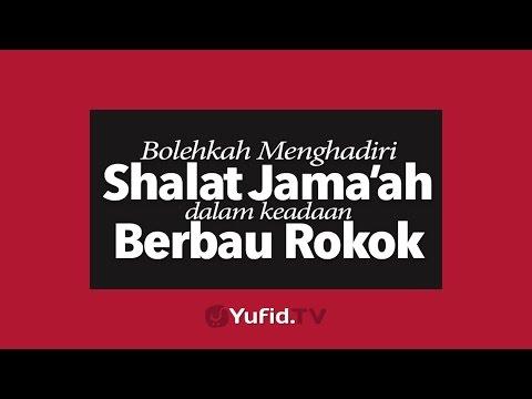 Bolehkah Menghadiri Shalat Jama'ah Dalam Keadaan Berbau Rokok?