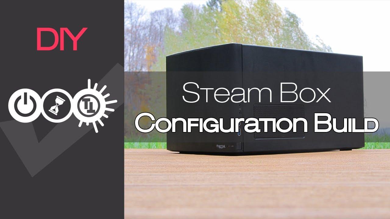 Steam Machine Builds Steam Box Machine