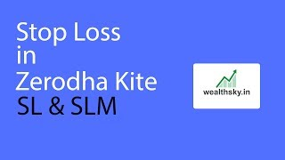 How to place SL and SLM Order in Zerodha
