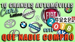 10 Grandes Automoviles Que Nadie Compro Este 2018 *CarsLatino*