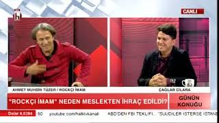 ROCKCI İMAM NEDEN İHRAÇ EDİLDİ? / ÇAĞLAR CİLARA İLE GÜNÜN KONUĞU - AHMET MUHSİN TÜZER / 10.10.2018