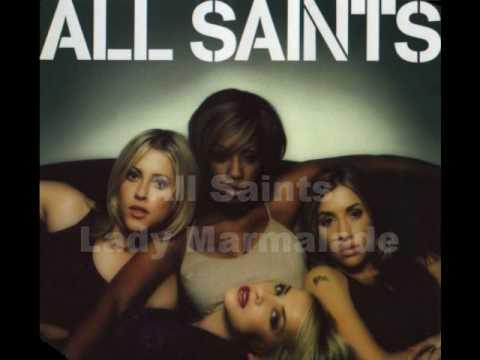 All Saints - Lady Marmalade
