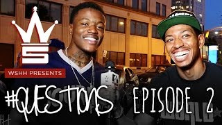 "WSHH Presents: ""Questions"" [Episode 2] With Special Guest DC Young Fly"