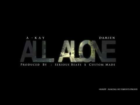 A-Kay  - All Alone ft Damien