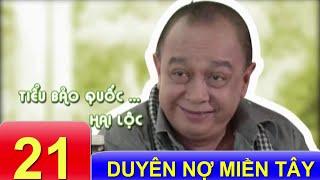Phim Việt Nam Hay | Duyên Nợ Miền Tây - Tập 21
