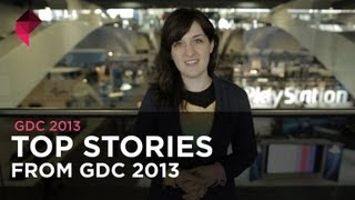 GDC 2013_ Top Stories
