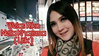 Welas Riko - Nella Kharisma ( Lirik )