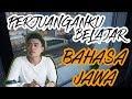 Awal Mulanya Aku Bisa Bahasa Jawa