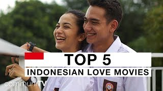 TOP 5: Indonesian Love Movies