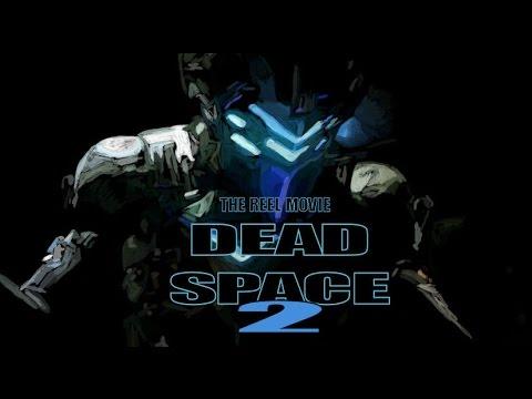 Dead Space 2 - The 'Reel' Movie (Game Movie)