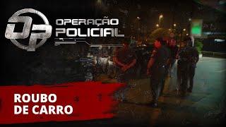 Operação Policial - Doc-Reality - ROTA - Roubo de Carro