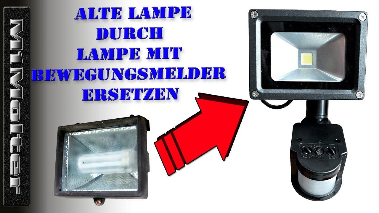 lampe durch lampe mit bewegungsmelder austauschen strahler einbauen von m1molter youtube. Black Bedroom Furniture Sets. Home Design Ideas