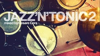 Top Acid Jazz - Bossa Nova Music - JAZZ'N'TONIC VOL.2 - 2 Hours Non Stop Mixed Jazzy Grooves