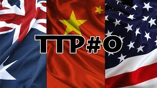 Our Very First Podcast - China VS United States VS Australia - TTP Podcast #0