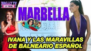 ¡De Dubái a Marbella! Ivana Yturbe y las maravillas de balneario español gracias al 'Foca tour'