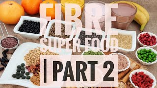 Fibre Food | Top 10 Superfood - Part 2