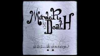 Watch Murder By Death Until Morale Improves The Beatings Will Continue video