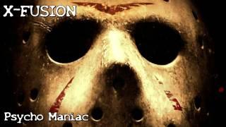 Watch Xfusion Psycho Maniac video