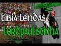 6 #Tibia Lendas - Lord'Paulistinha