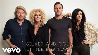 Little Big Town Silver And Gold