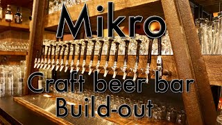 "Mikro - craft beer ""Railroad bar"" build out"