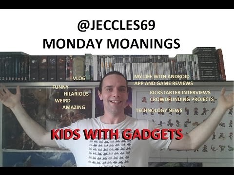 Kids With Gadgets Monday Moanings Jeccles Sixtynine @jeccles69