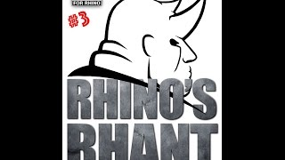 Rhinos Rhants #3 - The STEROID almost everyone should be taking.