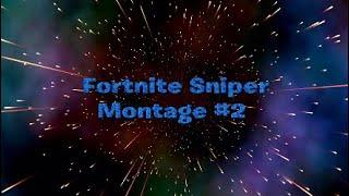 Fortnite Sniper Montage #2 [AuTo Brandonix Clips]