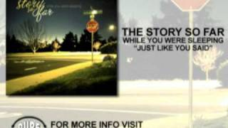 Watch Story So Far Just Like You Said video