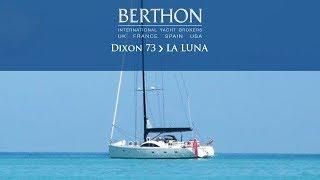 Dixon 73 (LA LUNA) - Yacht for Sale - Berthon International Yacht Brokers