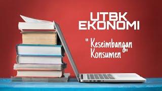 Pembahasan Soal SBMPTN Ekonomi 2018 HOTS, Siap Sukses UTBK Ekonomi 2020, Keseimbangan Konsumen