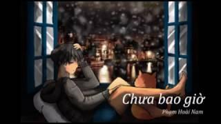 Chưa Bao Giờ - Phạm Hoài Nam