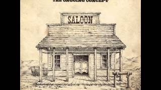 The Ongoing Concept - Saloon (lyrics)