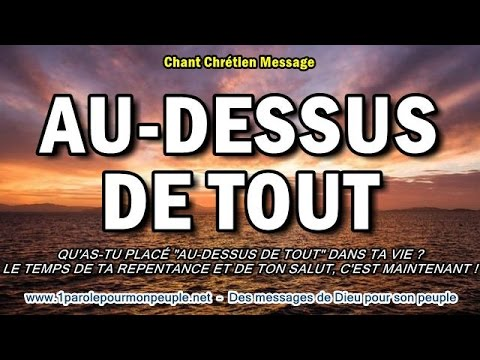 AU DESSUS DE TOUT - LTC – Chant chrétien