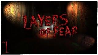 """Layers of Fear """"Игра на нервах"""" #1"""
