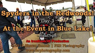Spyders in the Redwoods! - At the Event in Blue Lake! (Day-3) | RT-SPE | RoadTrips