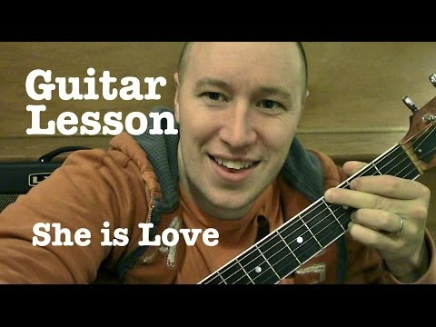 She is Love- Guitar Lesson- Parachute (Todd Downing)