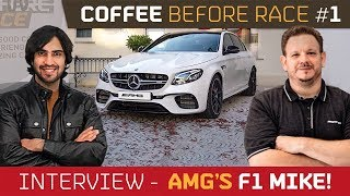AMG's F1Mike28 and his E63S! - Coffee Before Race 1
