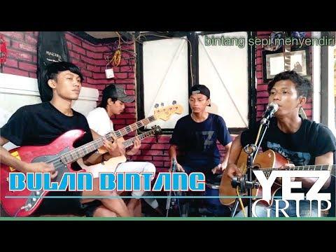Download BULAN BINTANG - H. RHOMA IRAMA Cover by YEZ Grup Mp4 baru