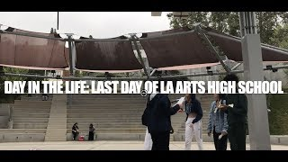 DAY IN THE LIFE: LAST DAY OF LA ARTS HIGH SCHOOL   VLOG 001